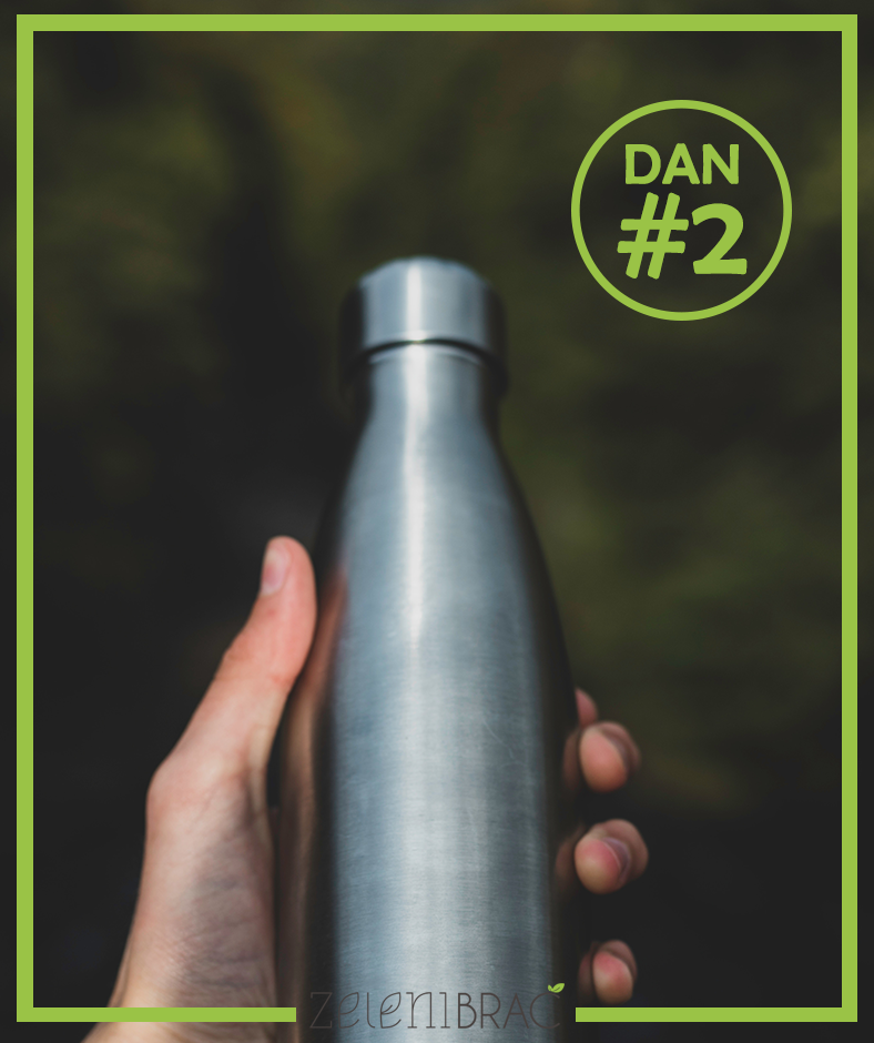 DAY # 2 | USES REFILLABLE BOTTLE FOR WATER!